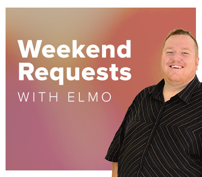 Weekend Requests with Elmo