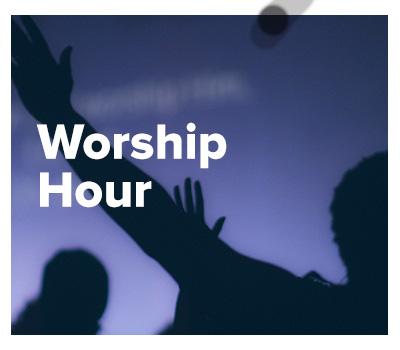 Worship Hour