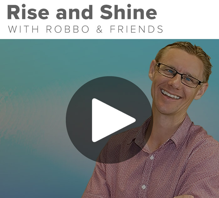 Rise and Shine - Robbo and Friends