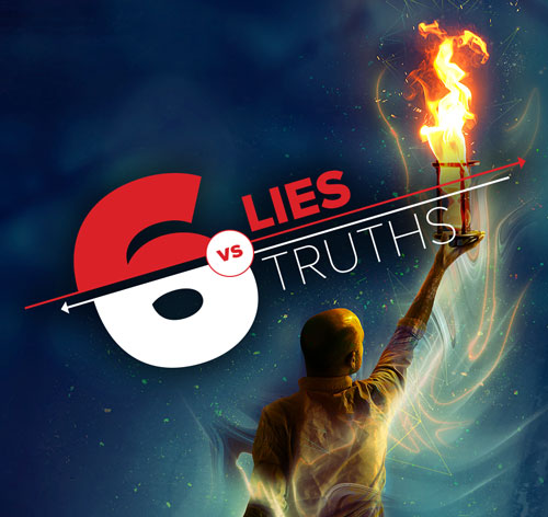 Six Lies vs Six Truths