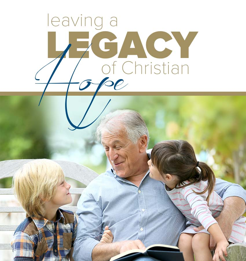 Leaving a Legacy of Christian Hope