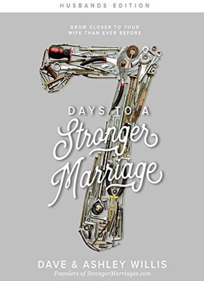 7 Days To A Stronger Marriage - Husbands Edition