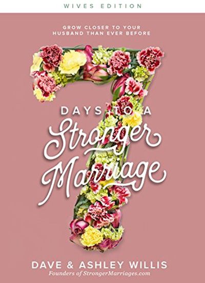 7 Days To A Stronger Marriage - Wives Edition
