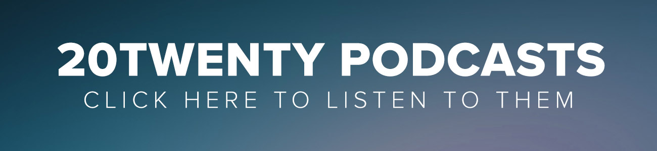 20Twenty Podcasts