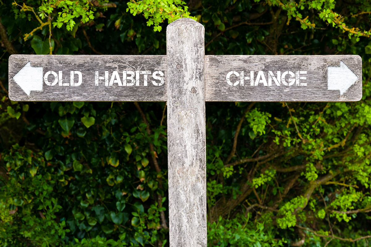 Sign saying Old Habits and Change