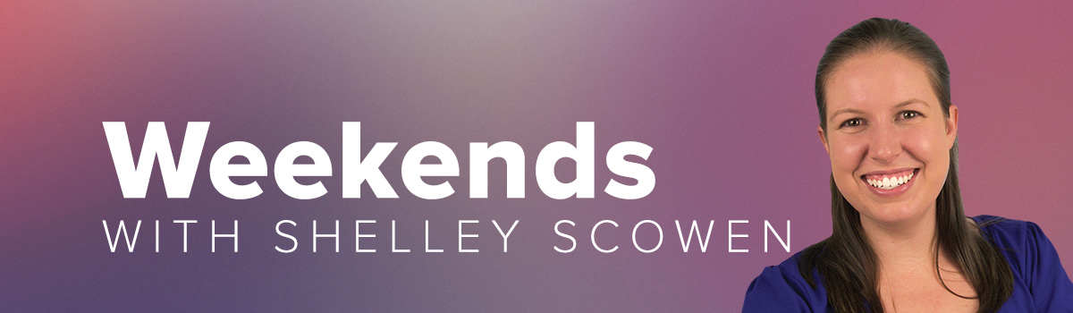 Weekends with Shelley Scowen