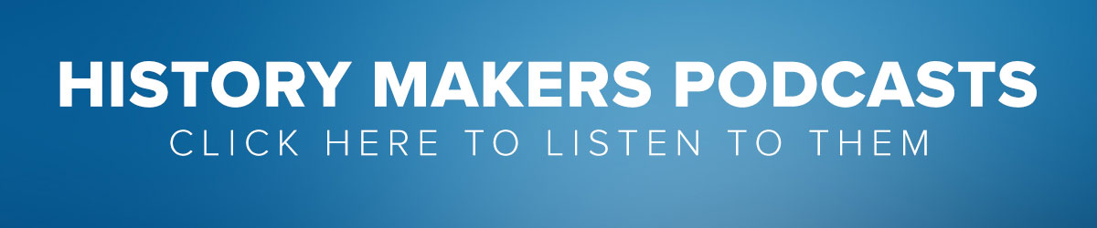 History Makers Podcasts