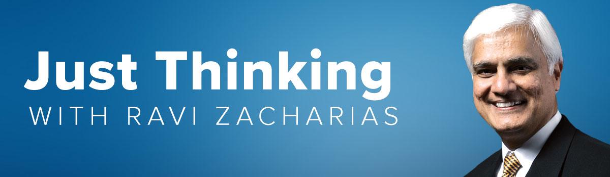 Just Thinking with Ravi Zacharias