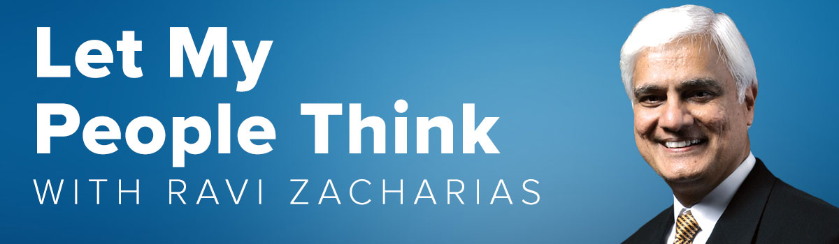 Let My People Think with Ravi Zacharias