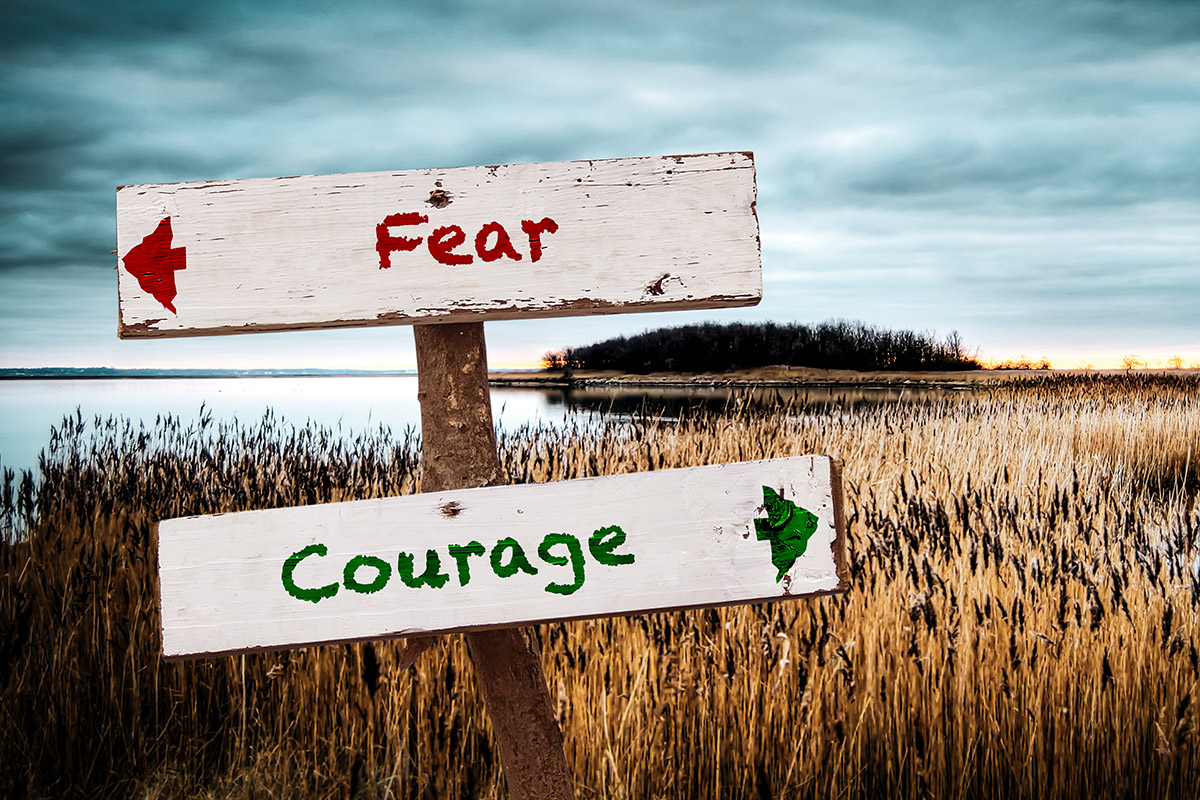 Fear over Courage
