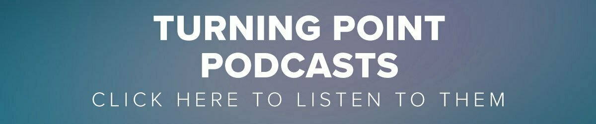 Turning Point Podcasts