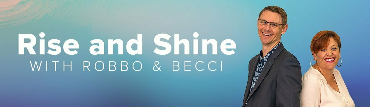 Rise and Shine with Robbo and Becci