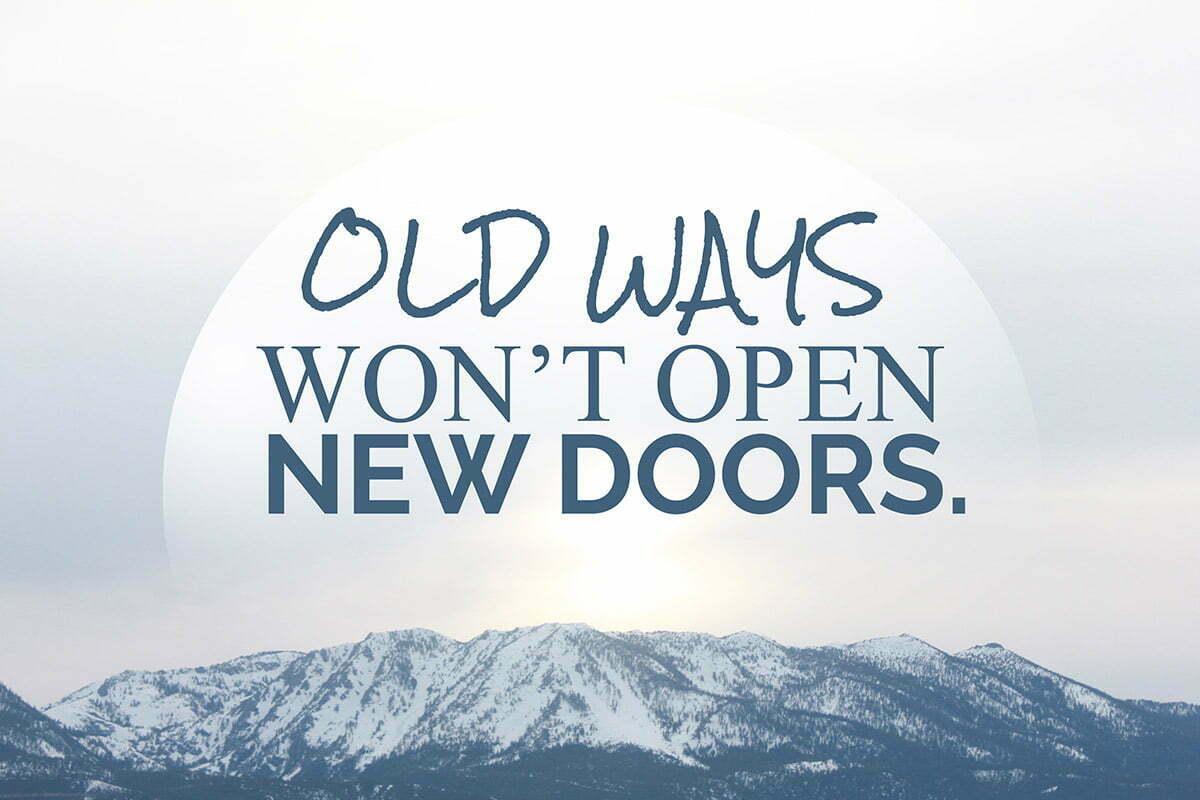 Old ways won't open new doors quote