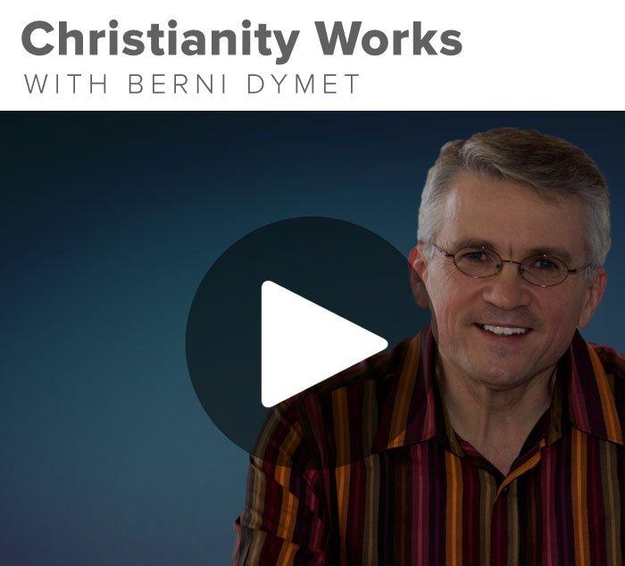 Christianity Works with Berni Dymet